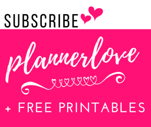 Subscribe for plannerlove and free printables